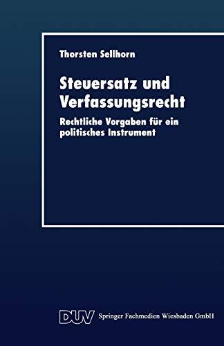 9783824404056: Steuersatz und Verfassungsrecht: Rechtliche Vorgaben für ein politisches Instrument (DUV Wirtschaftswissenschaft)
