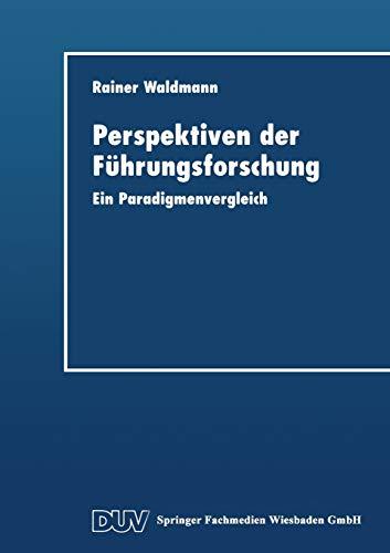 9783824404506: Perspektiven der Führungsforschung: Ein Paradigmenvergleich (DUV Wirtschaftswissenschaft)
