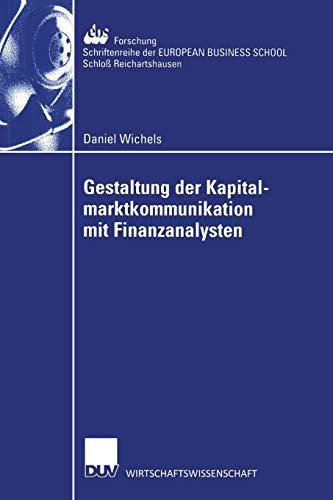 9783824406043: Gestaltung der Kapitalmarktkommunikation mit Finanzanalysten: Eine empirische Untersuchung zum Informationsbedarf von Finanzanalysten in der ... Schloß Reichartshausen) (German Edition)