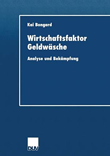 9783824406227: Wirtschaftsfaktor Geldwäsche: Analyse und Bekämpfung (DUV Wirtschaftswissenschaft)