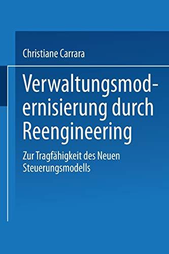 9783824406432: Verwaltungsmodernisierung durch Reengineering: Zur Tragf�higkeit des Neuen Steuerungsmodells