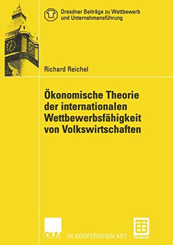 9783824406500: Ökonomische Theorie der internationalen Wettbewerbsfähigkeit von Volkswirtschaften (Dresdner Beiträge zu Wettbewerb und Unternehmensführung) (German Edition)