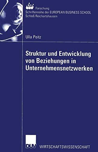 9783824406579: Struktur und Entwicklung von Beziehungen in Unternehmensnetzwerken: Theoretisch-konzeptionelle Zugänge und Implikationen für das Management von ... Schloß Reichartshausen) (German Edition)