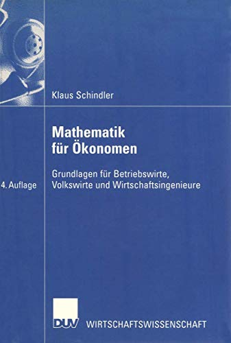 9783824406692: Mathematik für Ökonomen. Grundlagen für Betriebswirte, Volkswirte und Wirtschaftsingenieure