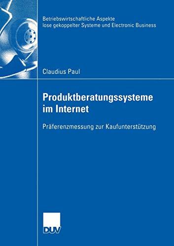 9783824406852: Produktberatungssysteme im Internet: Präferenzmessung zur Kaufunterstützung (Betriebswirtschaftliche Aspekte lose gekoppelter Systeme und Electronic Business)