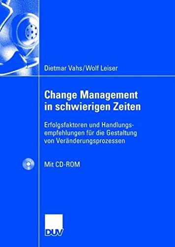 9783824407118: Change Management in schwierigen Zeiten: Erfolgsfaktoren und Handlungsempfehlungen für die Gestaltung von Veränderungsprozessen