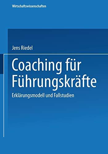 9783824407309: Coaching für Führungskräfte: Erklärungsmodell und Fallstudien (Wirtschaftswissenschaften) (German Edition)
