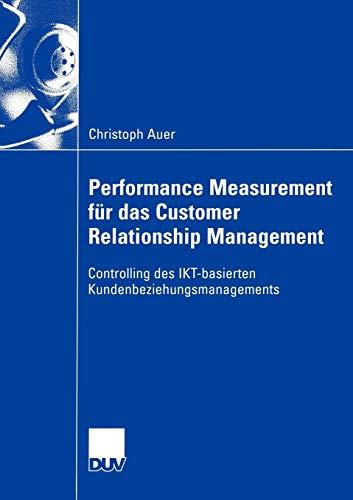 9783824407415: Performance Measurement für das Customer Relationship Management: Controlling des IKT-basierten Kundenbeziehungsmanagements (Wirtschaftswissenschaften)