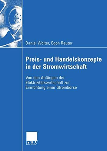 9783824407651: Preis- und Handelskonzepte in der Stromwirtschaft: Von den Anfängen der Elektrizitätswirtschaft zur Einrichtung einer Strombörse (Wirtschaftswissenschaften)