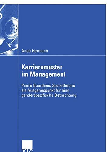 Karrieremuster Im Management: Pierre Bourdieus Sozialtheorie ALS Ausgangspunkt Fur Eine ...