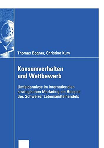 9783824407873: Konsumverhalten und Wettbewerb: Umfeldanalyse im internationalen strategischen Marketing am Beispiel des Schweizer Lebensmittelhandels (Wirtschaftswissenschaften) (German Edition)