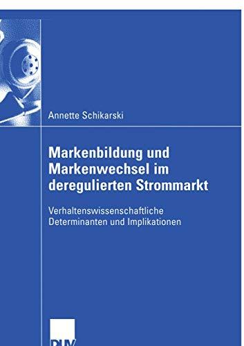 9783824408122: Markenbildung und Markenwechsel im deregulierten Strommarkt: Verhaltenswissenschaftliche Determinanten und Implikationen (German Edition)
