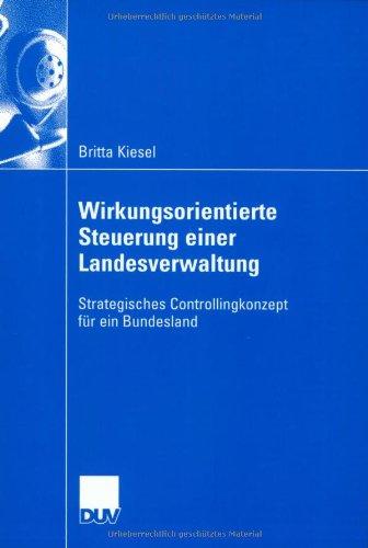 9783824408276: Wirkungsorientierte Steuerung einer Landesverwaltung: Strategisches Controllingkonzept für ein Bundesland (German Edition)