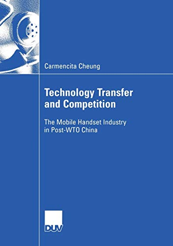 9783824408344: Technology Transfer and Competition: The Mobile Handset Industry in Post-WTO China (Wirtschaftswissenschaften)