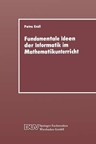 9783824420049: Fundamentale Ideen der Informatik im Mathematikunterricht: Grundsätzliche Überlegungen und Beispiele für die Primarstufe (German Edition)