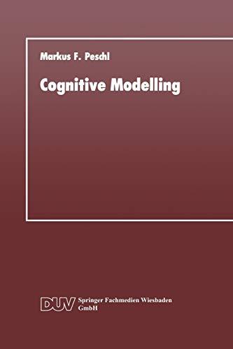 Cognitive Modelling: Ein Beitrag Zur Cognitive Science Aus Der Perspektive Des Konstruktivismus Und...