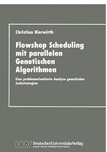 9783824420513: Flowhop Scheduling mit parallelen Genetischen Algorithmen: Eine problemorientierte Analyse genetischer Suchstrategien