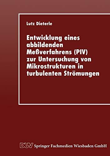 Entwicklung Eines Abbildenden Messverfahrens (Piv) Zur Untersuchung Von Mikrostrukturen in ...