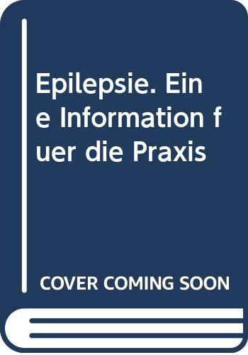 9783824420926: Epilepsie. Eine Information f�r die Praxis