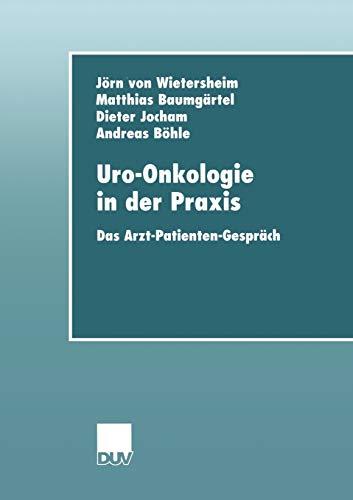 9783824421428: Uro-Onkologie in der Praxis: Das Arzt-Patienten-Gespräch (DUV: Medizin)