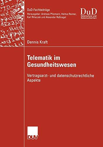 9783824421664: Telematik im Gesundheitswesen: Vertragsarzt- und datenschutzrechtliche Aspekte (DuD-Fachbeiträge)