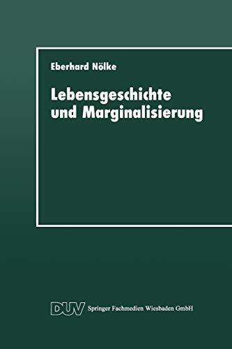 9783824441525: Lebensgeschichte und Marginalisierung: Hermeneutische Fallrekonstruktionen gescheiterter Sozialisationsverläufe von Jugendlichen (DUV: Psychologie)