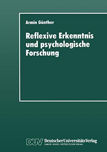 Reflexive Erkenntnis und psychologische Forschung: Armin Gunther