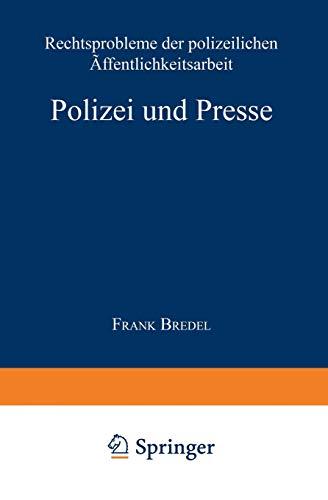 9783824442461: Polizei und Presse: Rechtsprobleme der polizeilichen Öffentlichkeitsarbeit (DUV Sozialwissenschaft)