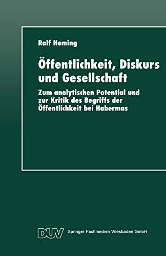 9783824442485: Öffentlichkeit, Diskurs und Gesellschaft: Zum analytischen Potential und zur Kritik des Begriffs der Öffentlichkeit bei Habermas (DUV Sozialwissenschaft)