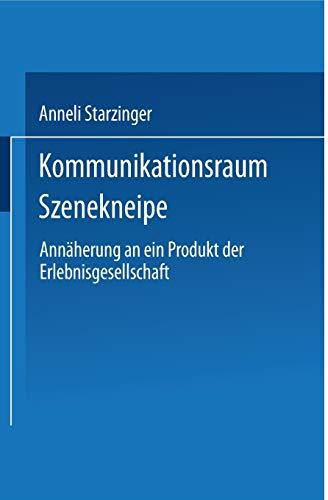 9783824443758: Kommunikationsraum Szenekneipe: Annaherung an Ein Produkt Der Erlebnisgesellschaft (DUV Sozialwissenschaft)
