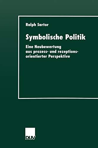 9783824443772: Symbolische Politik: Eine Neubewertung aus prozess- und rezeptionsorientierter Perspektive (DUV Sozialwissenschaft)