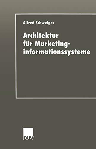 9783824443840: Architektur für Marketinginformationssysteme (Wirtschaftsinformatik) (German Edition)