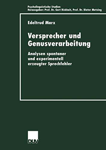 9783824444014: Versprecher und Genusverarbeitung: Analysen spontaner und experimentell erzeugter Sprechfehler (Psycholinguistische Studien)