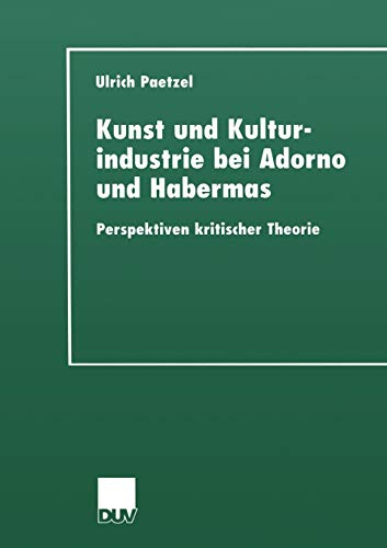 9783824444724: Kunst und Kulturindustrie bei Adorno und Habermas: Perspektiven kritischer Theorie (German Edition)
