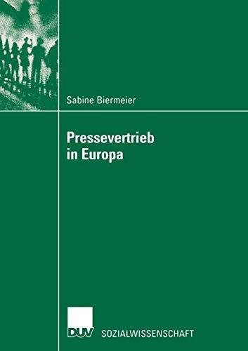 9783824444878: Pressevertrieb in Europa: Analyse unter Ber�cksichtigung des Preisbildungs-Aspektes zur Aufrechterhaltung deutscher Pressevertriebsstruktureigenheiten (Sozialwissenschaft)