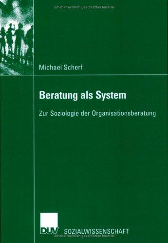 9783824444960: Beratung als System: Zur Soziologie der Organisationsberatung
