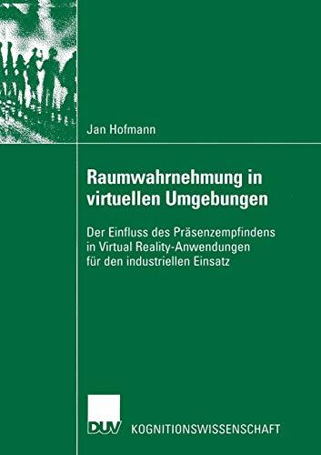 9783824445011: Raumwahrnehmung in virtuellen Umgebungen: Der Einfluss des Präsenzempfindens in Virtual Reality-Anwendungen für den industriellen Einsatz (Kognitionswissenschaft) (German Edition)