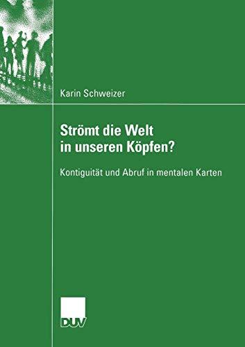 9783824445691: Strömt die Welt in unseren Köpfen?: Kontiguität und Abruf in mentalen Karten (Kognitionswissenschaft) (German Edition)