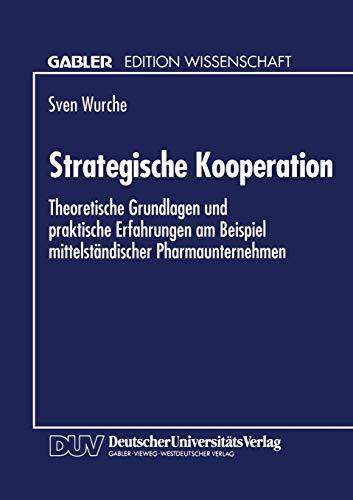 9783824460007: Strategische Kooperation: Theoretische Grundlagen und praktische Erfahrungen am Beispiel mittelständischer Pharmaunternehmen