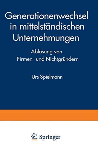 9783824460267: Generationenwechsel in Mittelstandischen Unternehmungen: Ablosung Von Firmen- Und Nichtgrundern