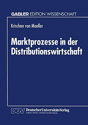 Marktprozesse in der Distributionswirtschaft: Krischan Von Moeller
