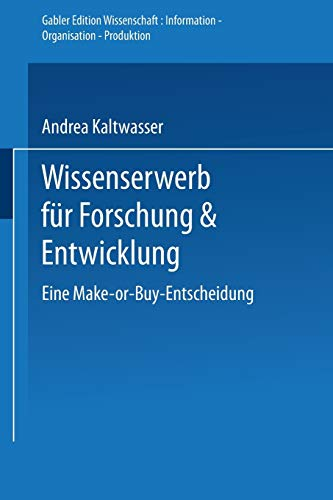 9783824460960: Wissenserwerb für Forschung & Entwicklung: Eine Make-or-Buy-Entscheidung (Gabler Edition Wissenschaft)