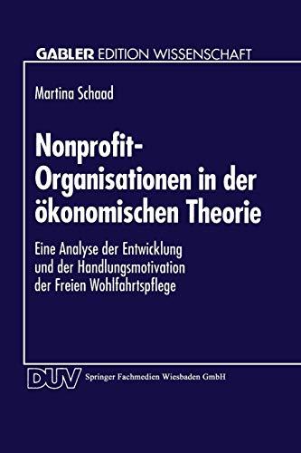 Nonprofit-Organisationen in der à konomischen Theorie. Eine Analyse der Entwicklung und der ...