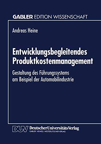 Entwicklungsbegleitendes Produktkostenmanagement: Gestaltung Des Fuhrungssystems Am Beispiel Der ...