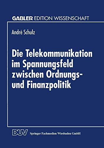 9783824461639: Die Telekommunikation im Spannungsfeld zwischen Ordnungs- und Finanzpolitik (German Edition)