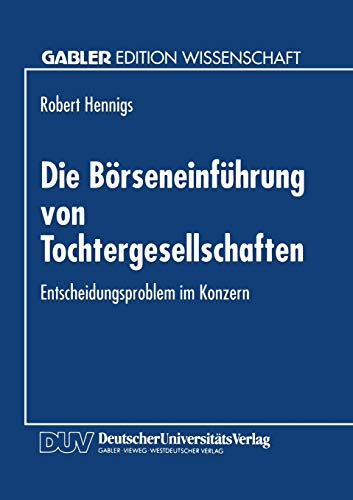 Die Börseneinführung von Tochtergesellschaften: Robert Hennigs