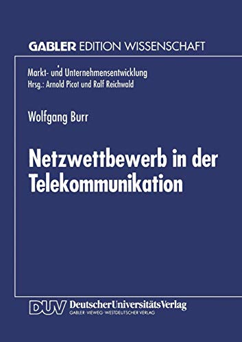 9783824461721: Netzwettbewerb in der Telekommunikation: Chancen und Risiken aus Sicht der ökonomischen Theorie (Markt- und Unternehmensentwicklung Markets and Organisations)