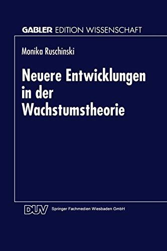 9783824462889: Neuere Entwicklungen in der Wachstumstheorie (Gabler Edition Wissenschaft) (German Edition)