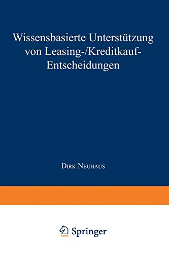 9783824462902: Wissensbasierte Unterstützung von Leasing-/Kreditkauf-Entscheidungen (Gabler Edition Wissenschaft) (German Edition)