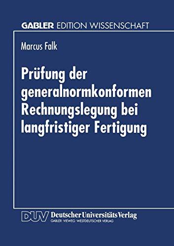 9783824463329: Prüfung der generalnormkonformen Rechnungslegung bei langfristiger Fertigung: Erfüllung der Generalnorm des § 264 Abs. 2 HGB aus Sicht des Abschlußprüfers